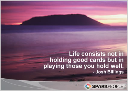 life-consists-not-in-holding-good-cards-but-in-playing-those-you-hold-well-inspirational-quote-2