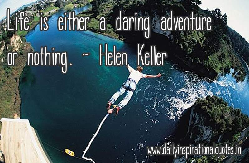 life-is-either-a-daring-adventure-or-nothing-inspirational-quote