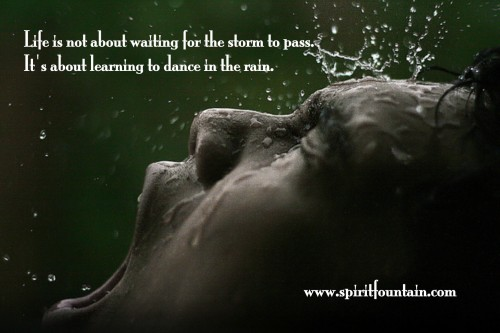 life-is-not-about-waiting-for-the-storm-to-passits-about-learning-to-dance-in-the-rain-inspirational-quote