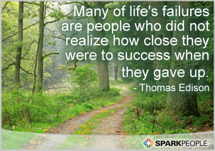 many-of-lifes-failures-are-people-who-did-not-realize-how-close-they-were-to-success-when-they-gave-up-inspirational-quote