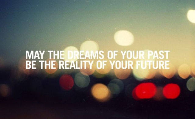 may-the-dream-of-your-past-be-the-reality-of-your-future-inspirational-quote