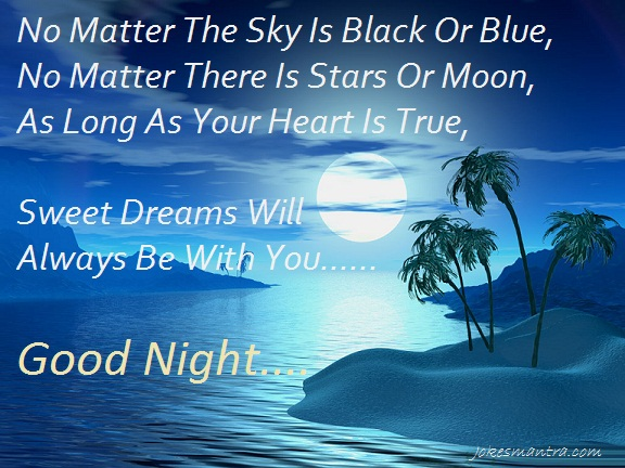 no-matter-the-sky-is-black-or-blueno-matter-there-is-stars-or-moonas-long-as-long-as-your-heart-is-truesweet-dreams-will-always-be-with-you-good-night-quote