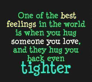 one-of-the-best-feeling-in-the-world-is-when-you-hug-someone-you-loveand-they-hug-you-back-even-tighter-good-morning-quote