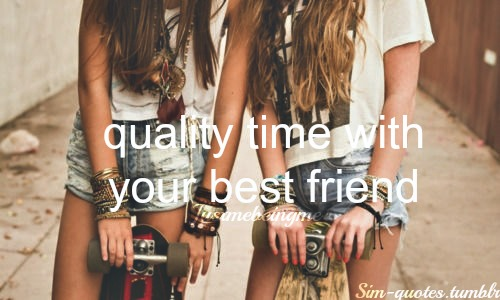 quality-time-with-your-best-friend-friendship-quote