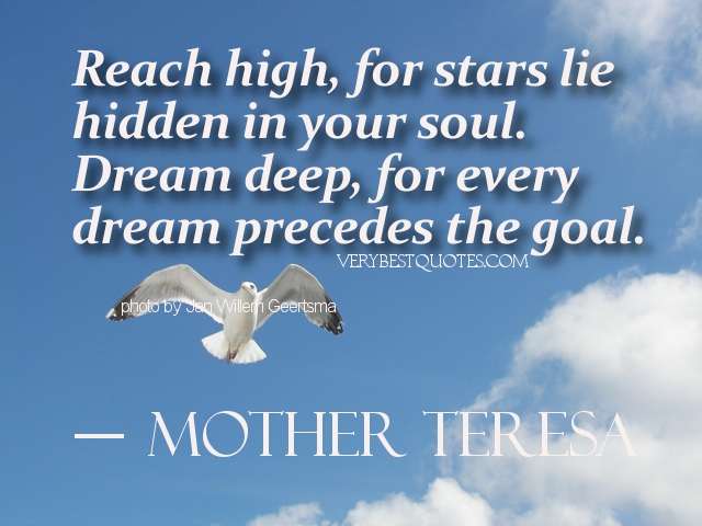 reach-highfor-stars-lie-hidden-in-your-souldream-deepfor-every-dream-precedes-the-goal-goal-quote