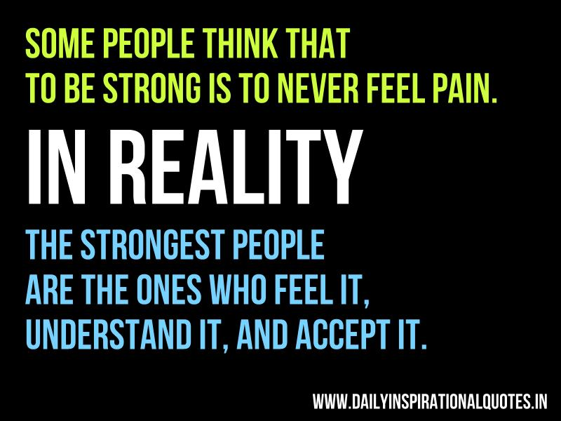 some-people-think-that-to-be-strong-is-to-never-feel-pain-in-reality-the-strongest-people-are-the-ones-who-feel-it-understand-it-and-accept-it-anonymous