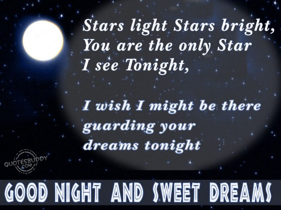 stars-light-stars-bright-you-are-the-only-star-i-see-tonight-i-wish-i-might-be-there-guarding-your-dreams-tonight-good-night-quote