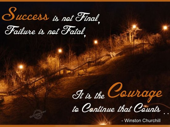 success-is-not-final-faiure-is-not-fatalit-is-the-courage-to-continue-that-count-inspirational-quote