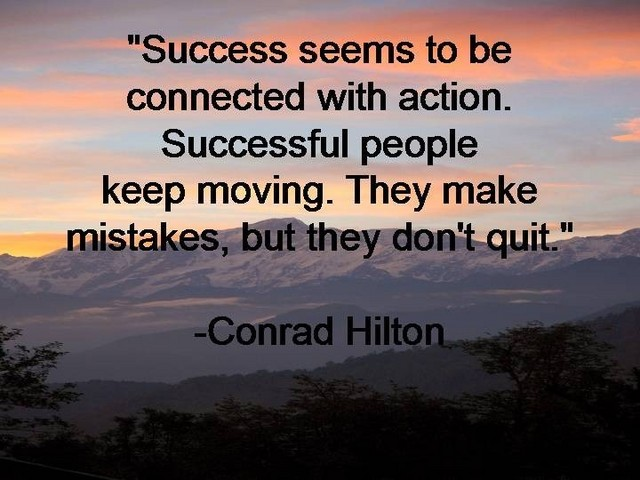 success-seems-to-be-connected-with-actionsuccessful-people-keep-movingthey-make-mistakesbut-they-dont-quit-inspirational-quote