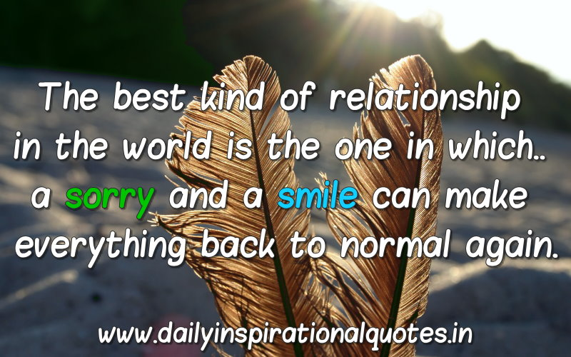 the-best-kind-of-relationship-in-the-world-is-the-one-in-whicha-sorry-and-a-smile-can-make-everything-back-to-normal-again-inspirational-quote
