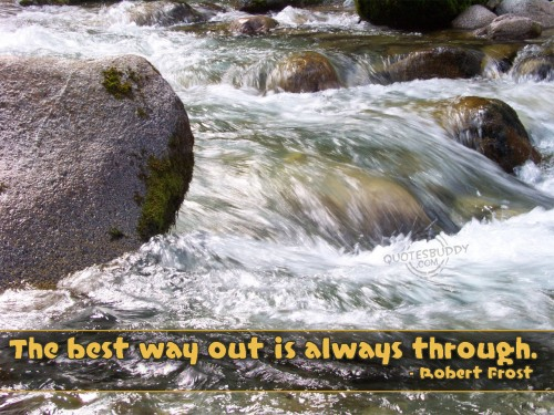 the-best-way-out-is-always-through-inspirational-quote