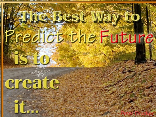 the-best-way-to-predict-the-future-is-to-create-it-inspirational-quote