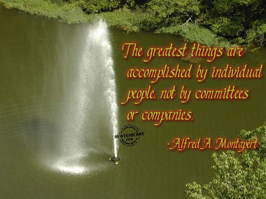 the-greatest-things-are-accomplished-by-individual-peoplenot-by-committees-or-companies-inspirational-quote