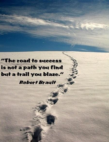 the-road-to-success-is-not-a-path-you-find-but-a-trail-you-blaze-inspirational-quote