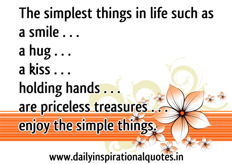the-simplest-things-in-life-such-as-a-smilea-huga-kissholding-hands-are-priceless-treasuresenjoy-the-simple-things-inspirational-quote