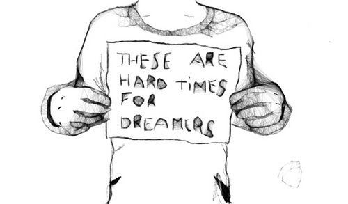 these-are-hard-times-for-dreamers-inspirational-quote