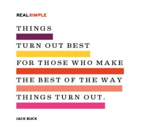 things-turn-out-best-for-those-who-make-the-best-of-the-way-things-turn-out-inspirational-quote