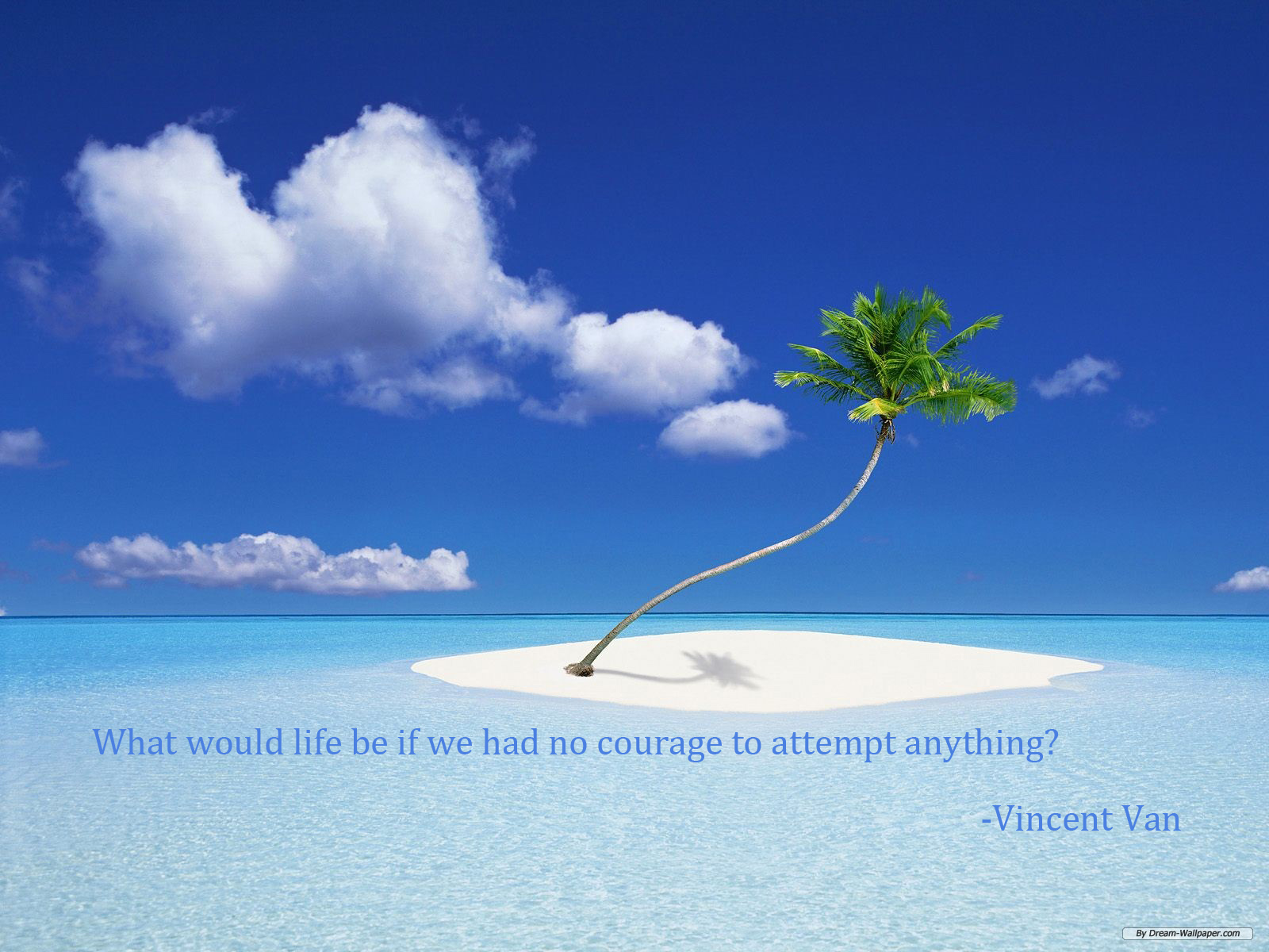 what-would-life-be-if-we-had-no-courage-to-attempt-anything-inspirational-quote