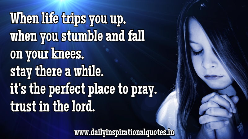 when-life-trips-you-upwhen-you-stumble-and-fall-on-your-knees-inspirational-quote