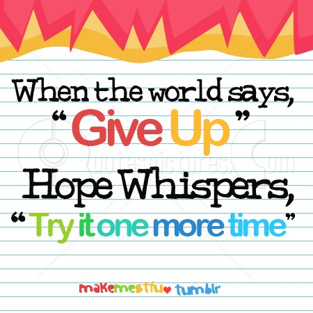 when-the-world-says-give-up