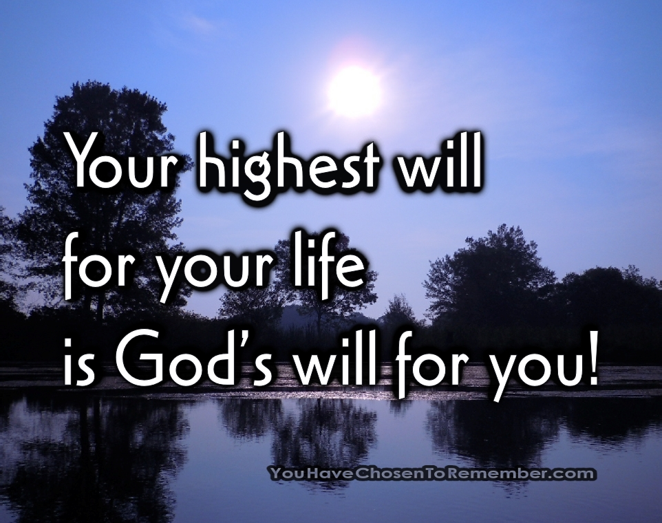your-highest-will-for-your-life-is-gods-will-for-you-inspirational-quote