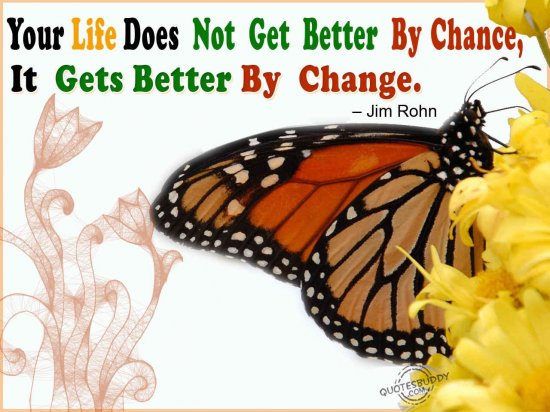 your-life-does-not-get-better-by-chanceit-gets-better-by-change-inspirational-quote