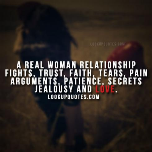 A real woman relationship fights, trust, faith, tears, pain arguments, patience, secrets jealousy and love.
