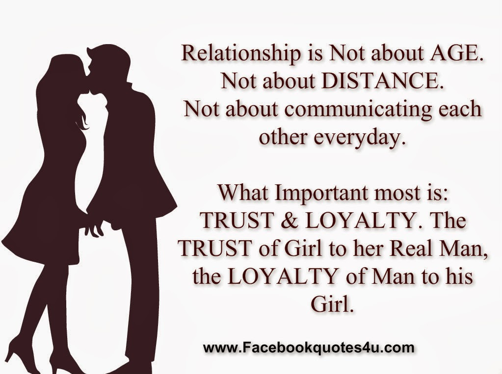 A relationship is not about age, not about distance, not about communication every moment of everyday. what's more important is having trust and loyalty....