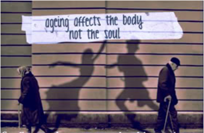 Ageing Affects The Body Not The Soul