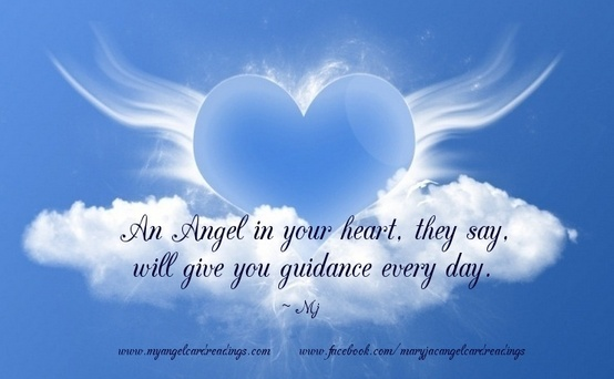 An Angel in your Heart, they say, will give you guidance every day.