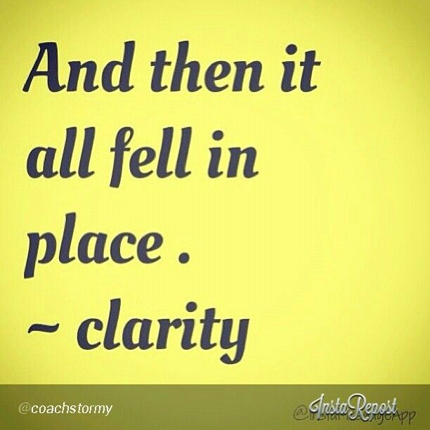 And then it all fell in place - clarity