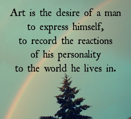 Art is the desire of a man to express himself, to record the reactions of his personality to the world he lives in. Amy Lowell