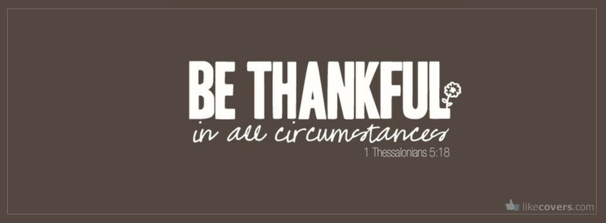 Be thankful in all circumstances