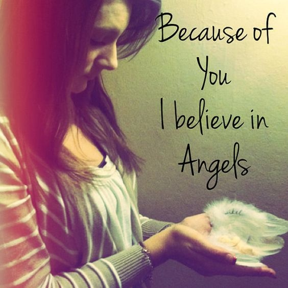 Because of you I believe in angels
