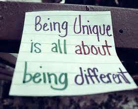 Being unique is all about being different.