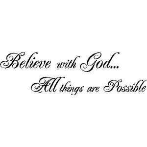 Believe With God All Things Are Possible