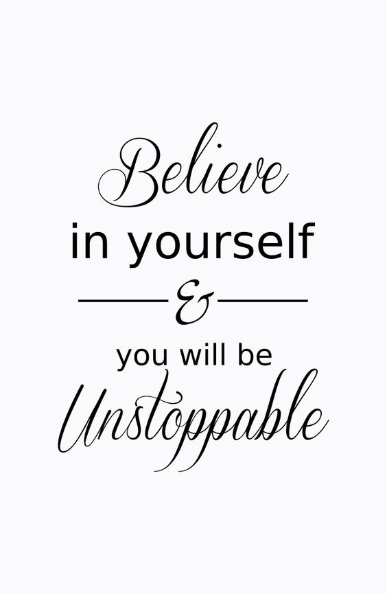 Belive in yourself & you will be unstoppable