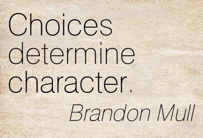 Choices Determine Character. Brandon Mull
