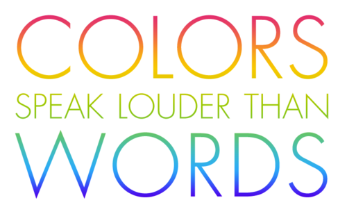 Colors speak louder than words