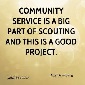 Community service is a big part of scouting and this is a good project. Adam Armstrong