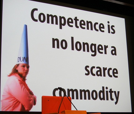 Competence is no longer a scarce commodity