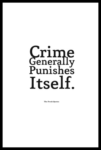 Crime Generally Punishes Itself.