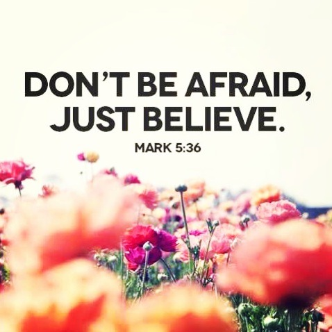 Don't be afraid; just believe