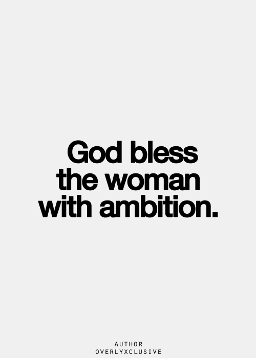 God Bless The Woman With Ambition