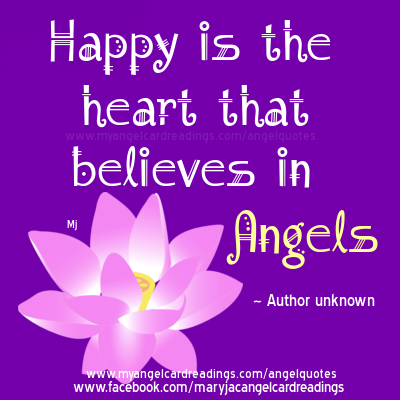 Happy is the heart that believes in Angels