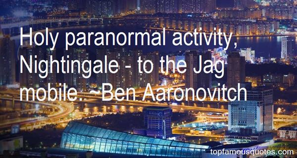 Holy Paranormal Activity, Nightingale - To The Jag Mobile. ... Ben Aaronovitch