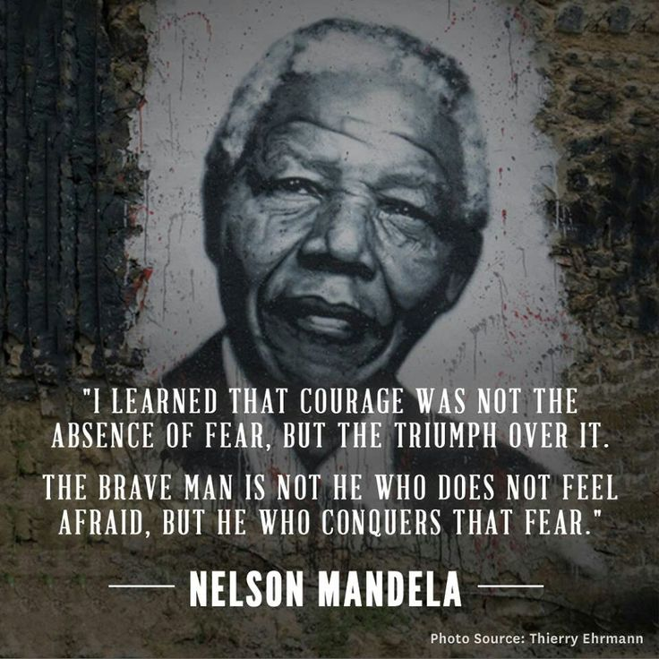 I learned that courage was not the absence of fear, but the triumph over it. The brave man is not he who does not... - Nelson Mandela