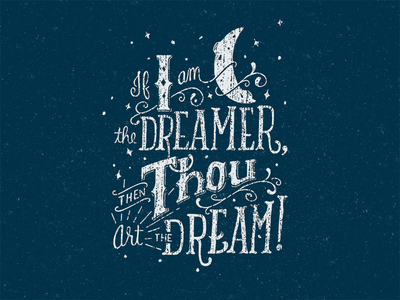 If I Am The Dreamer Then Thou Art the Dream