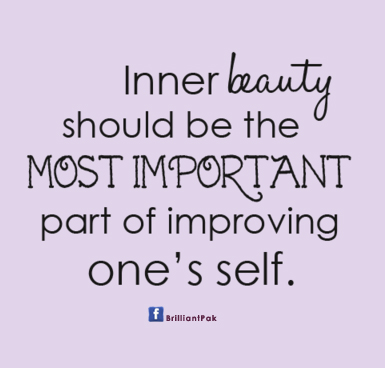 Inner beauty should be the most important part of improving one's self. Priscilla Presley