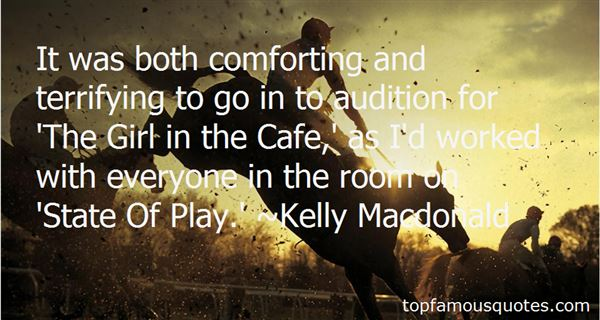 It was both comforting and terrifying to go in to audition for 'The Girl in the Cafe,' as I'd worked... Kelly Macdonald